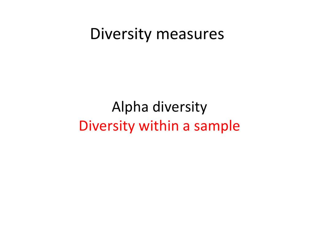 Diversity measures  Alpha diversity ...