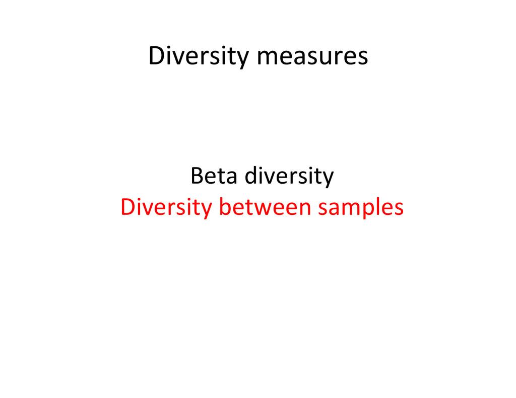 Diversity measures  Beta diversity ...