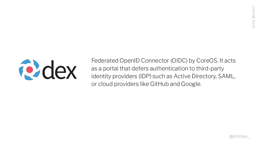 Federated OpenID Connector (OIDC) by CoreOS. It...