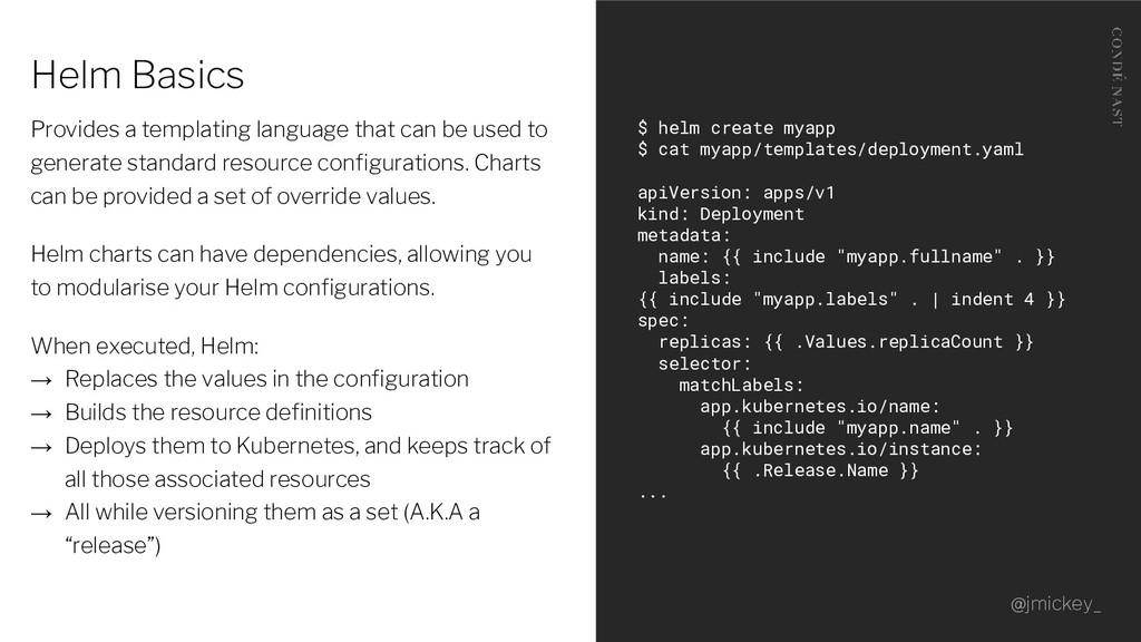 Helm Basics Provides a templating language that...