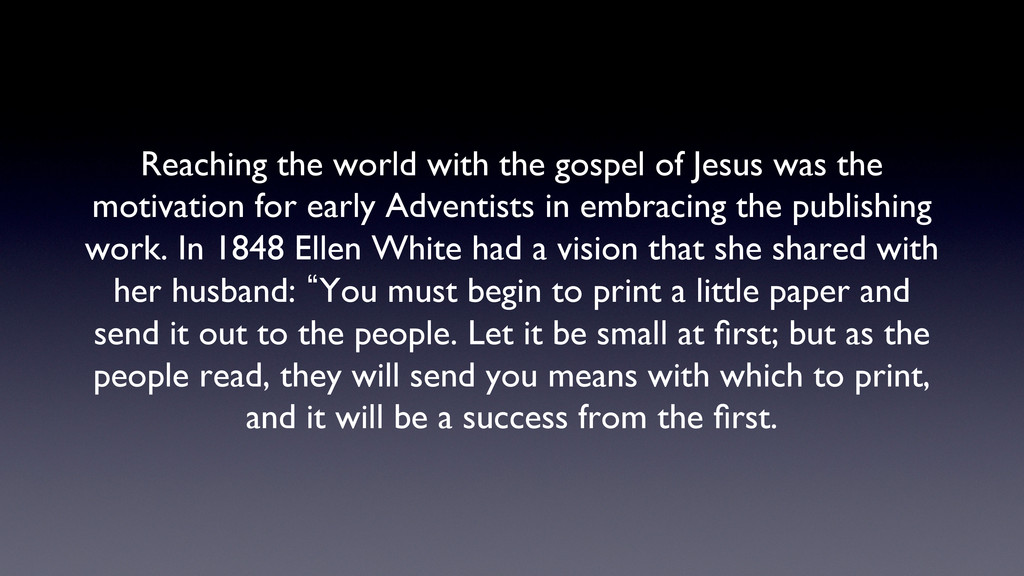 Reaching the world with the gospel of Jesus was...