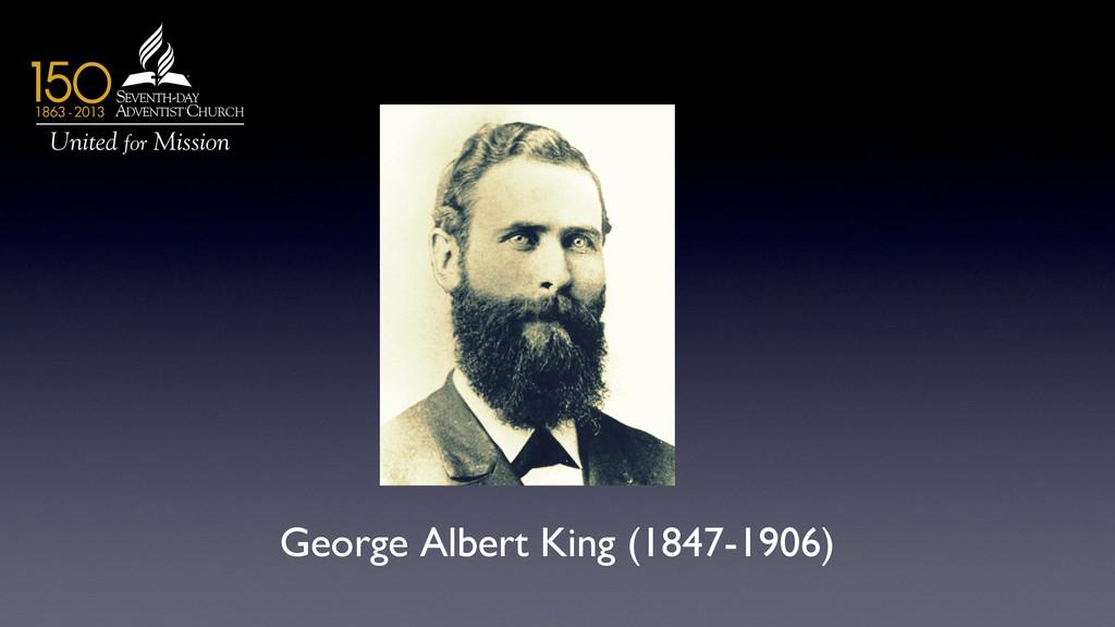 George Albert King (1847-1906)