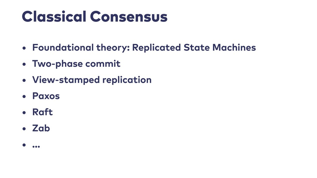 Classical Consensus • Foundational theory: Repl...