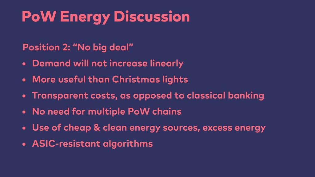 "PoW Energy Discussion Position 2: ""No big deal""..."