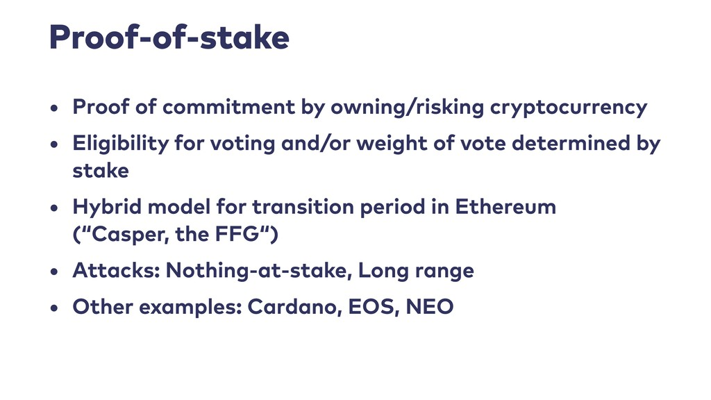 Proof-of-stake • Proof of commitment by owning/...