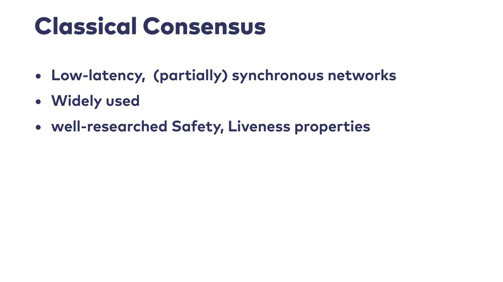 Classical Consensus • Low-latency, (partially) ...
