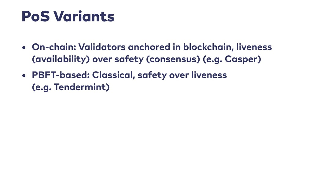 PoS Variants • On-chain: Validators anchored in...