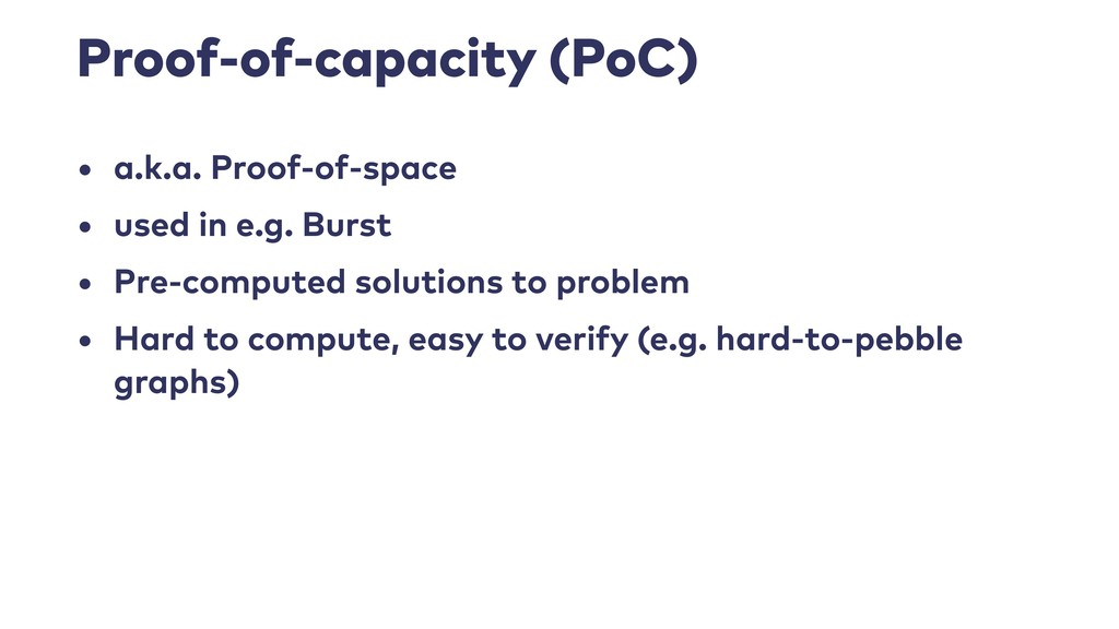 Proof-of-capacity (PoC) • a.k.a. Proof-of-space...