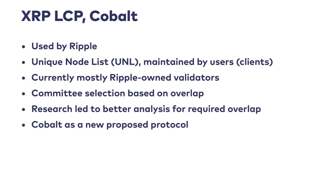 XRP LCP, Cobalt • Used by Ripple • Unique Node ...