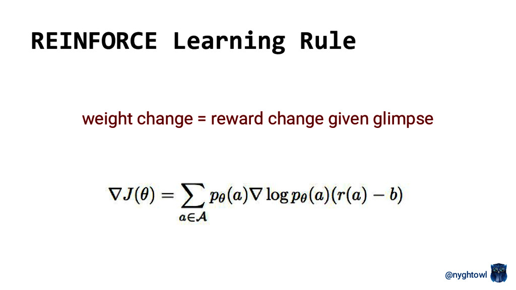 @nyghtowl REINFORCE Learning Rule weight change...