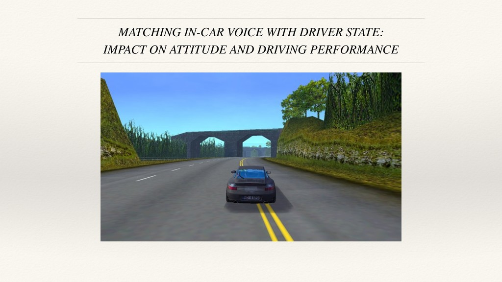 MATCHING IN-CAR VOICE WITH DRIVER STATE: IMPACT...