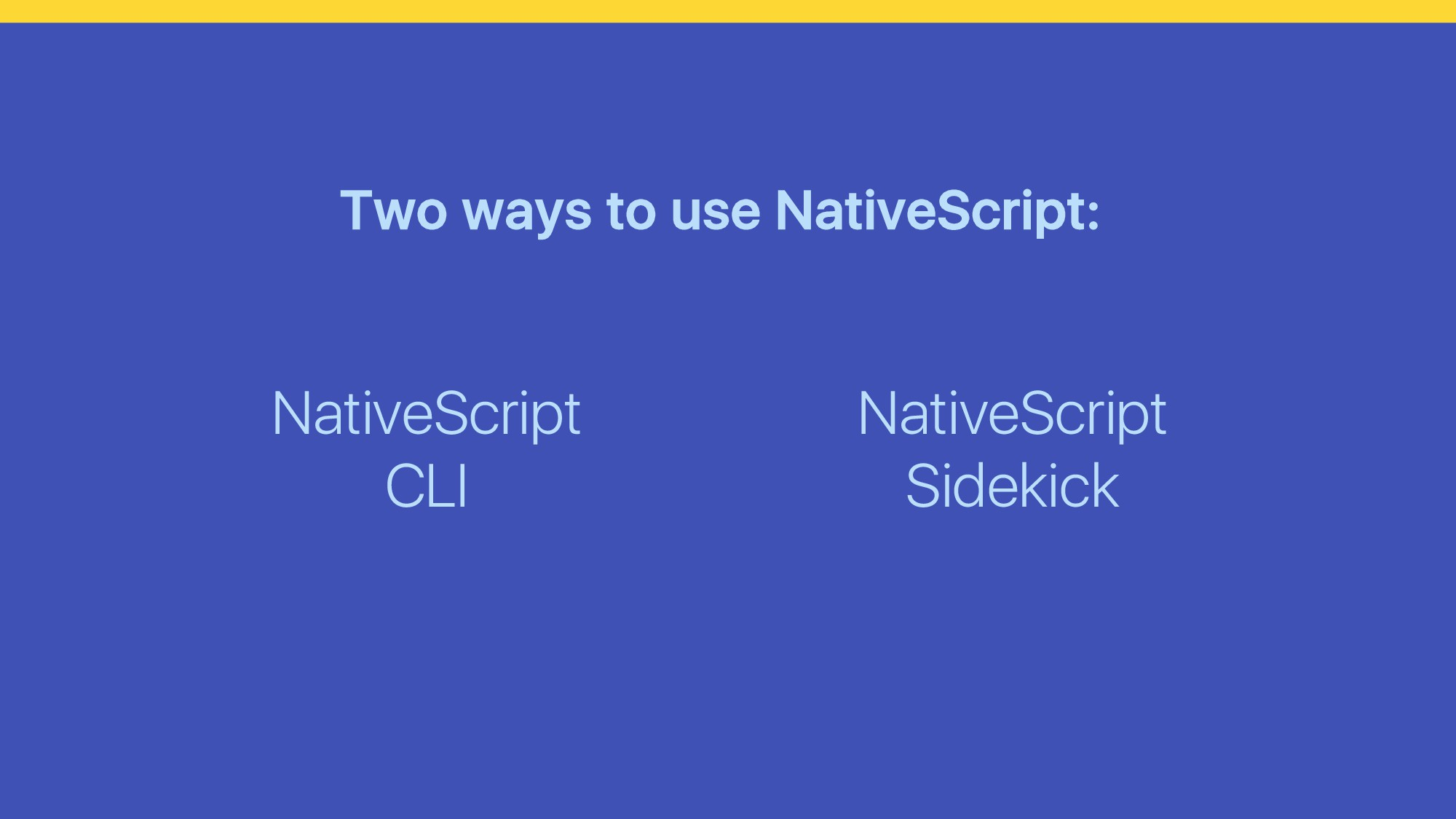 Two ways to use NativeScript: NativeScript Side...