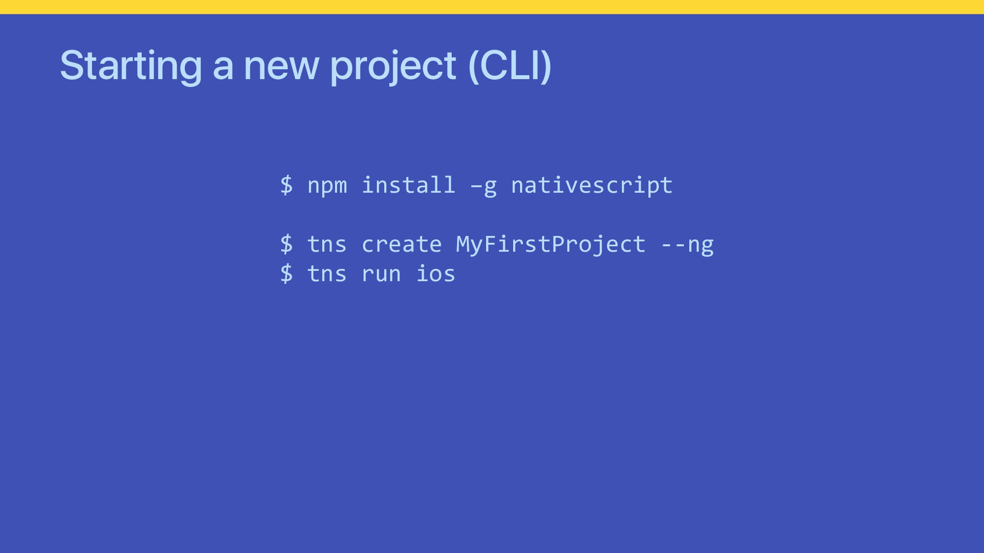 Starting a new project (CLI) $ npm install –g n...