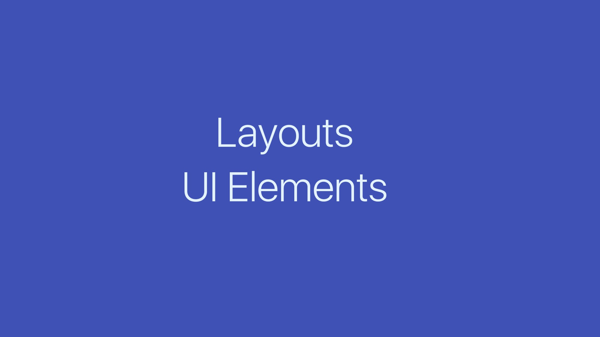 Layouts UI Elements