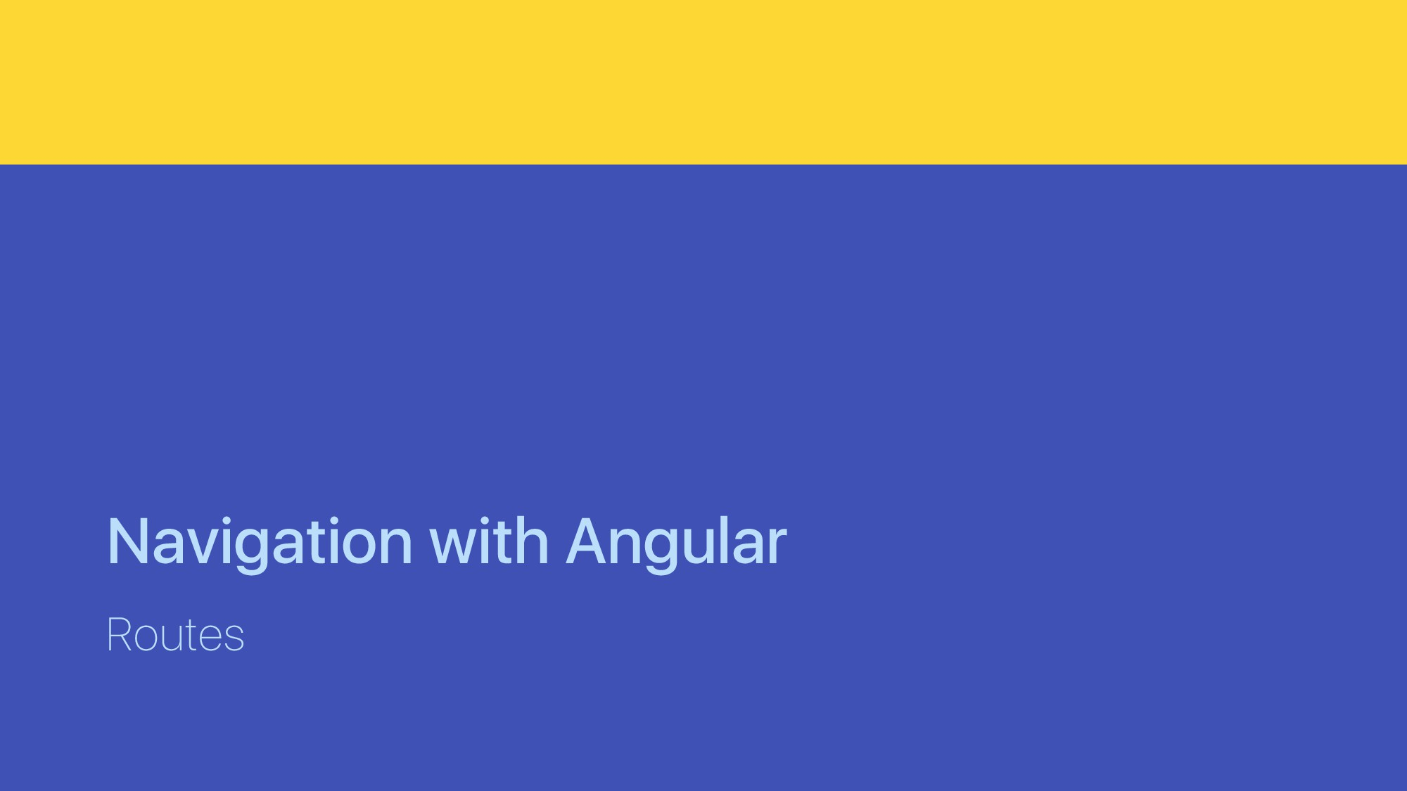Navigation with Angular Routes
