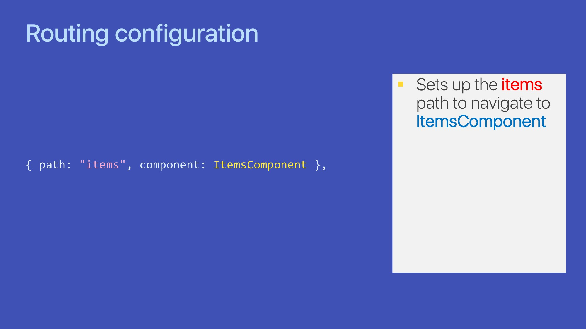 "Routing configuration { path: ""items"", componen..."