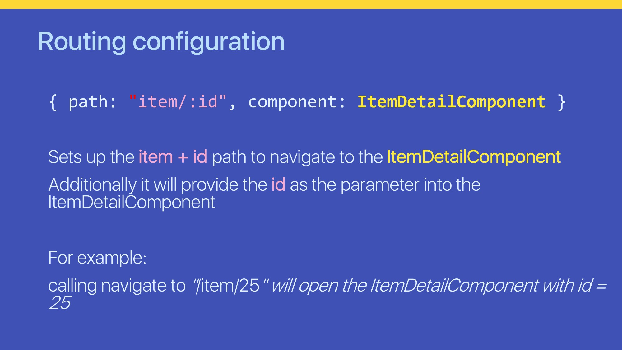 "Routing configuration { path: ""item/:id"", compo..."