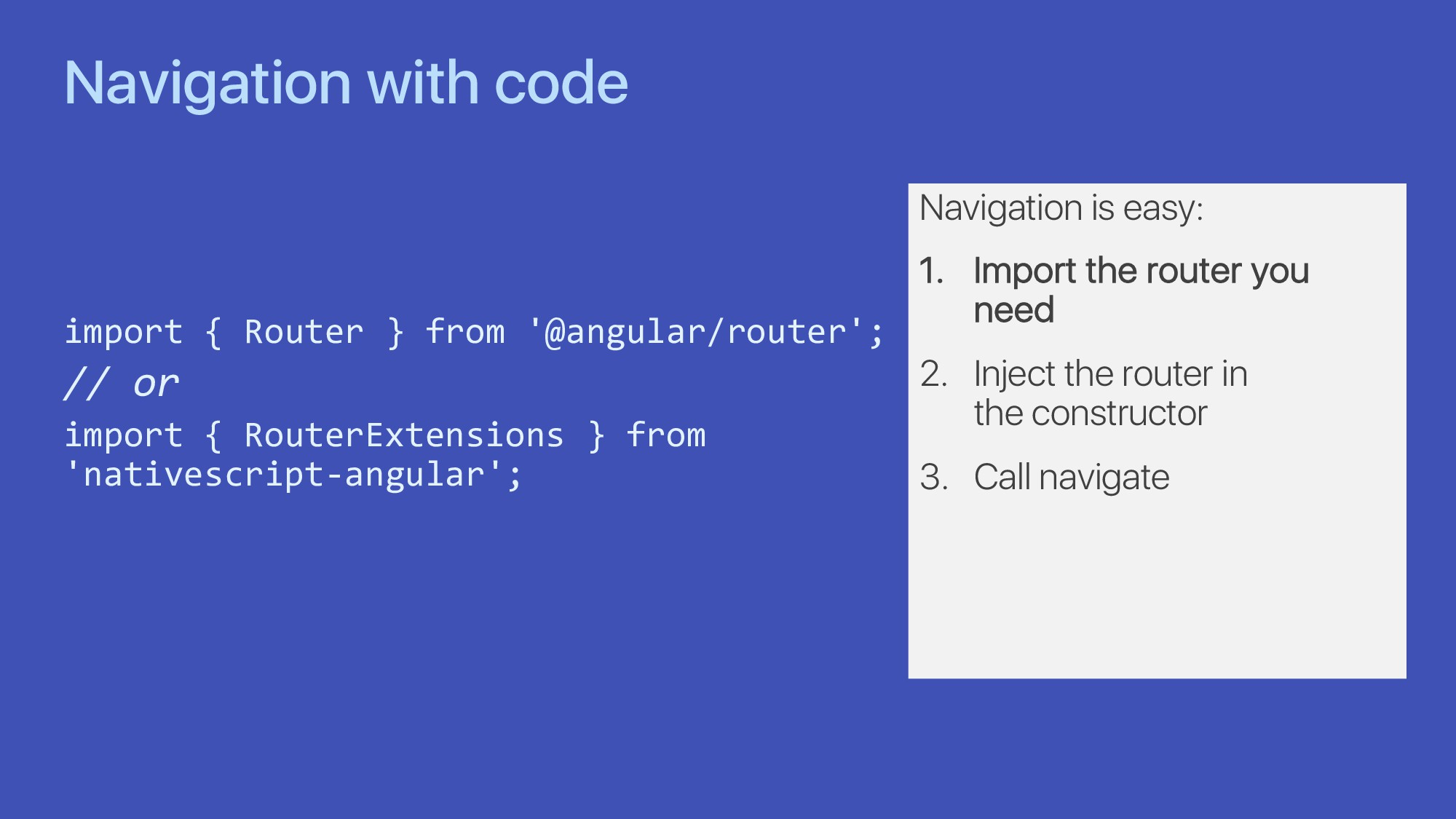 Navigation with code import { Router } from '@a...