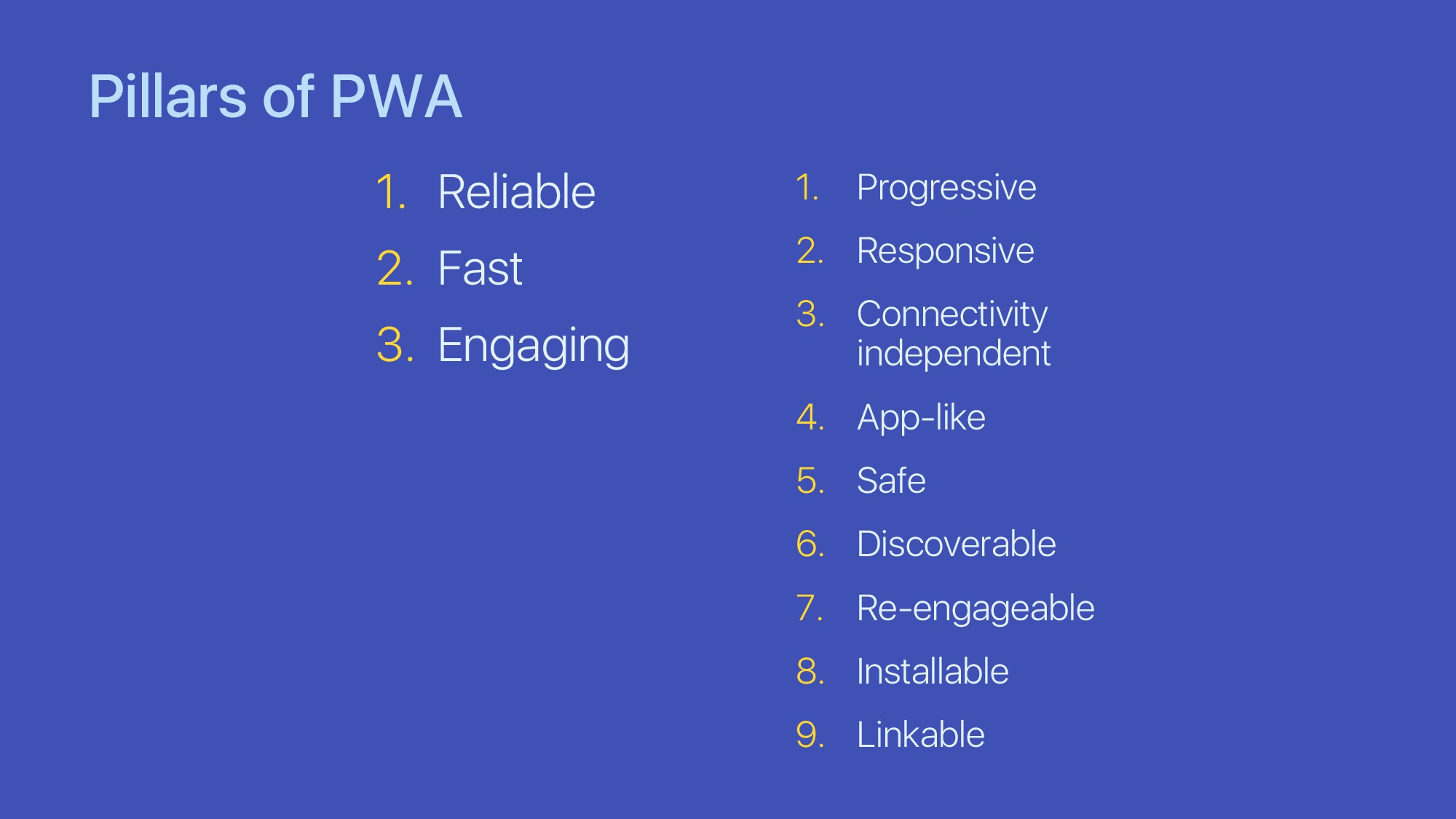 Pillars of PWA 1. Reliable 2. Fast 3. Engaging ...