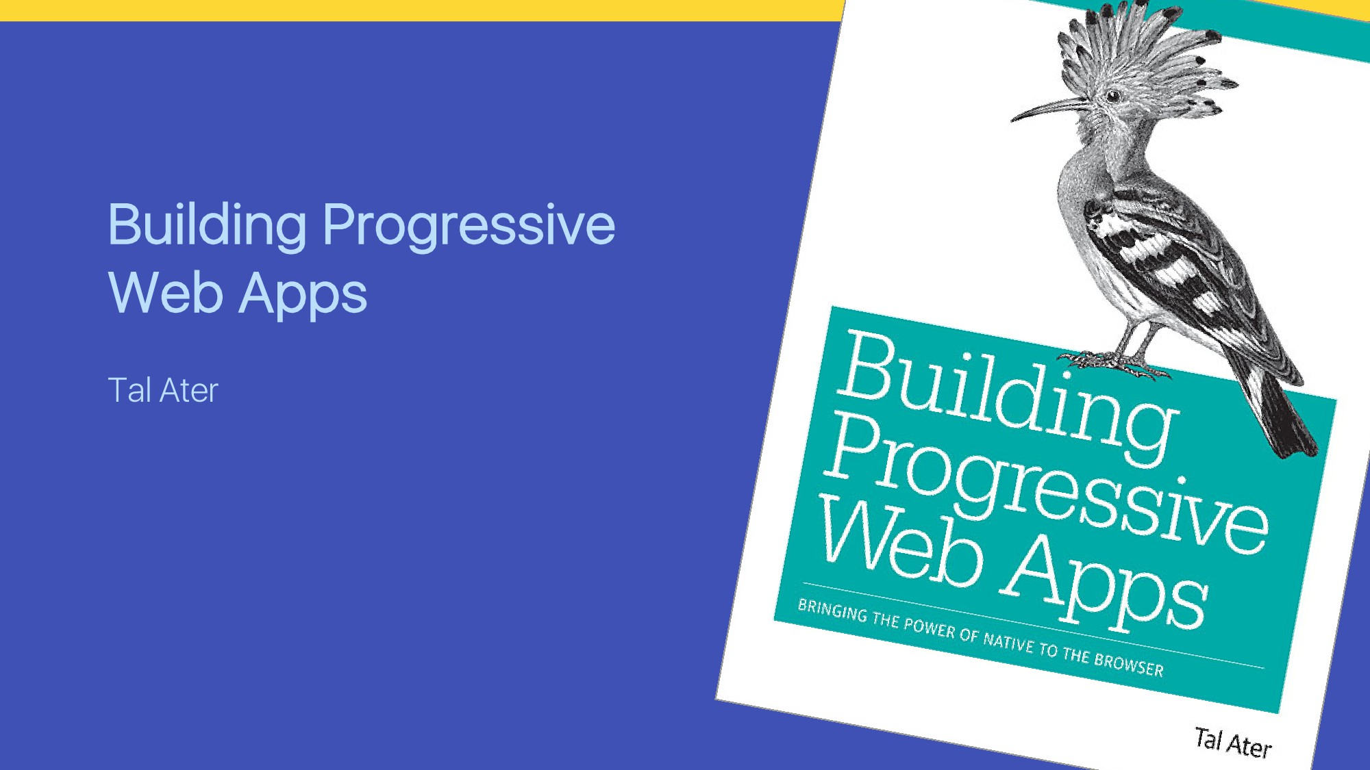 Building Progressive Web Apps Tal Ater