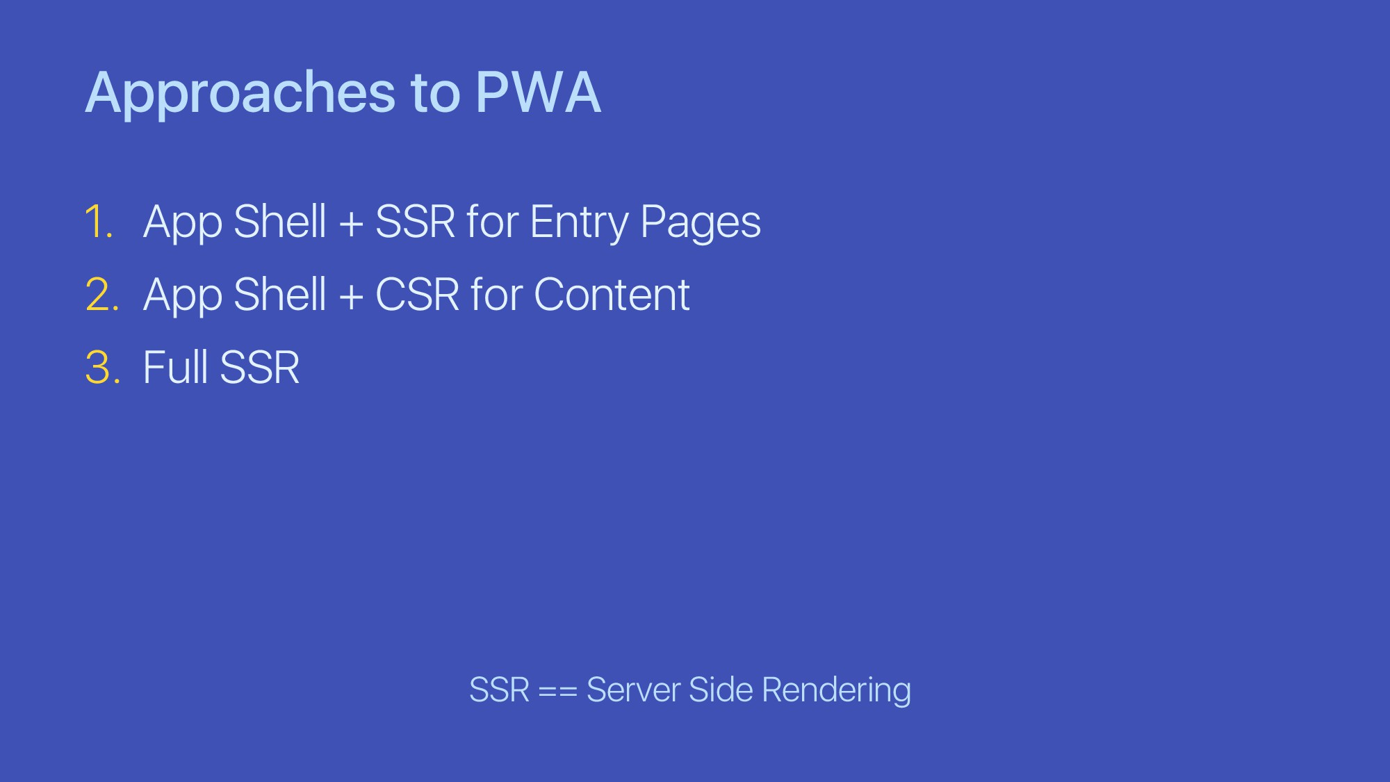 Approaches to PWA 1. App Shell + SSR for Entry ...