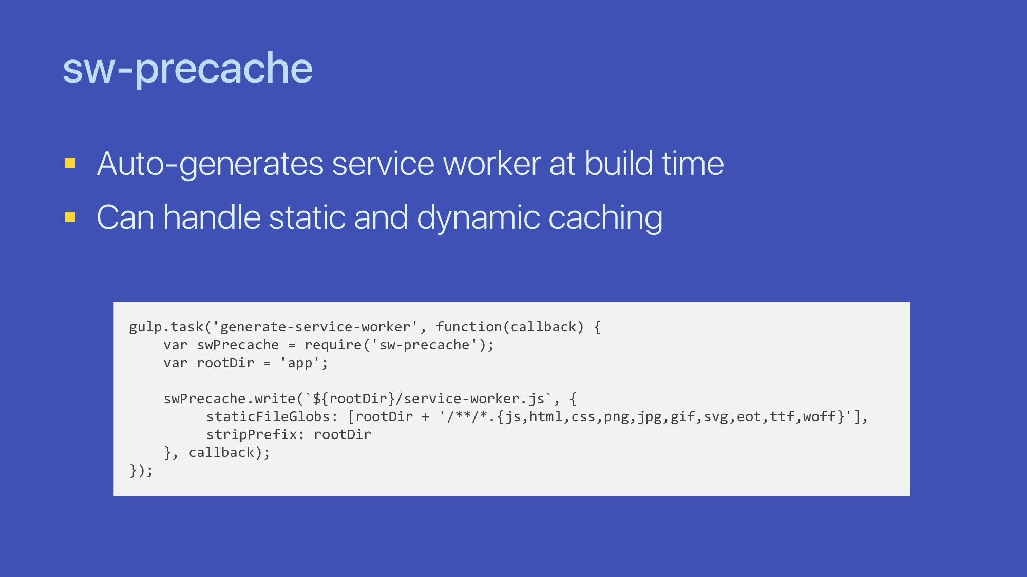 sw-precache § Auto-generates service worker at ...