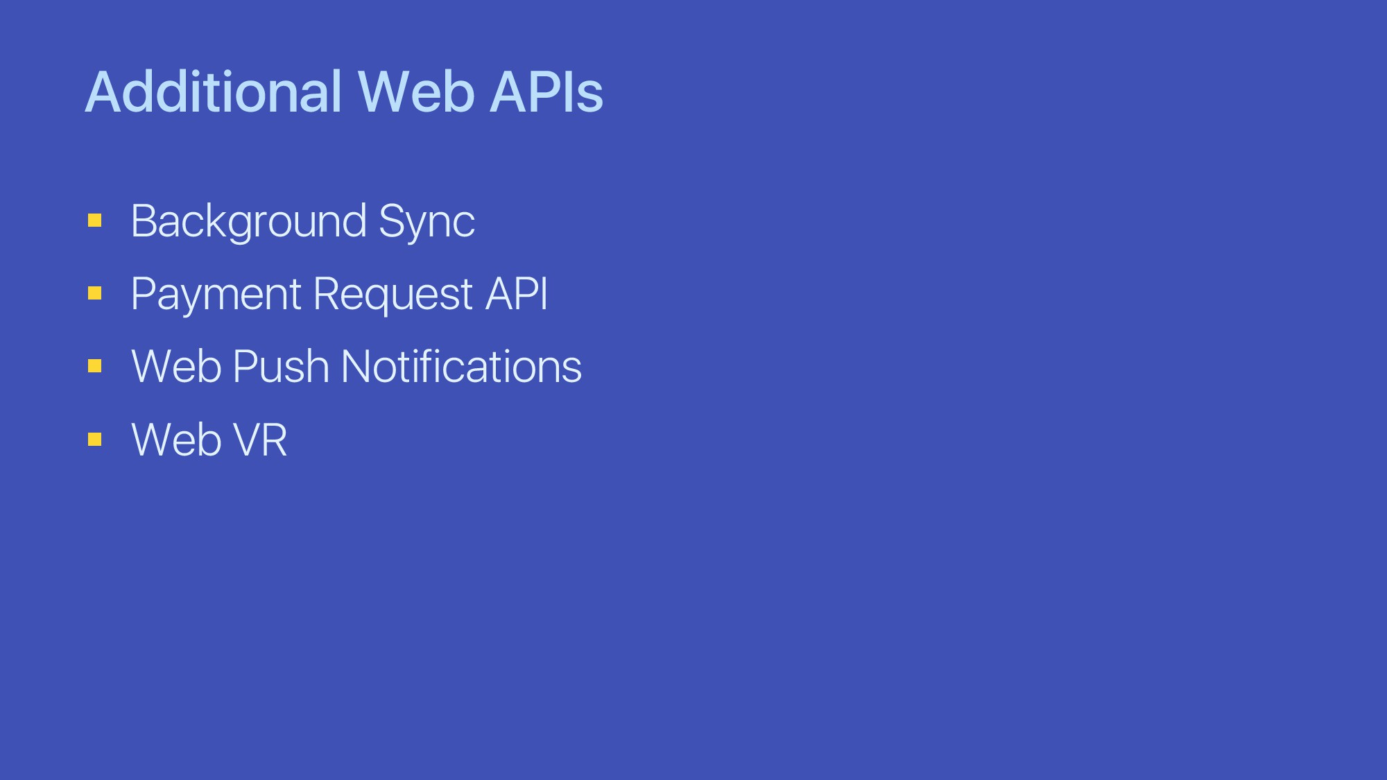 Additional Web APIs § Background Sync § Payment...