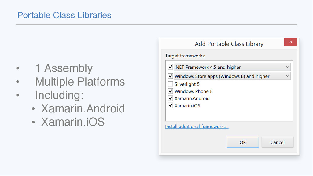 """Portable Class Libraries """" • 1 Assembly"""" • Mult..."""