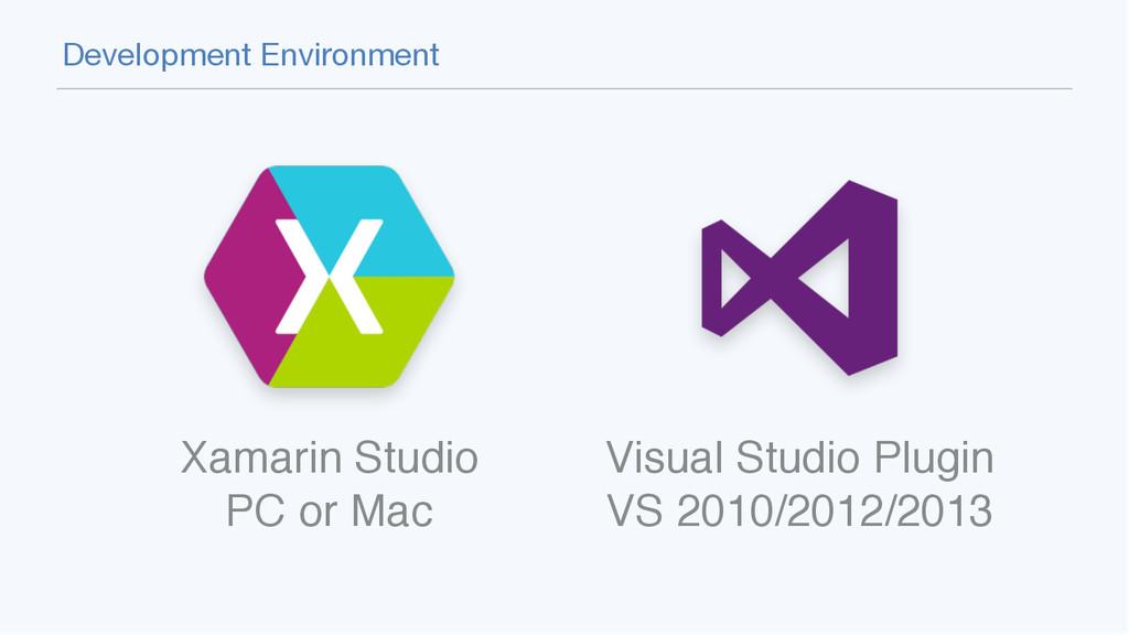 "Development Environment Xamarin Studio"" PC or M..."
