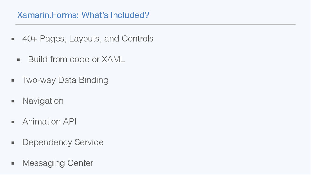 Xamarin.Forms: What's Included? ▪ 40+ Pages, La...