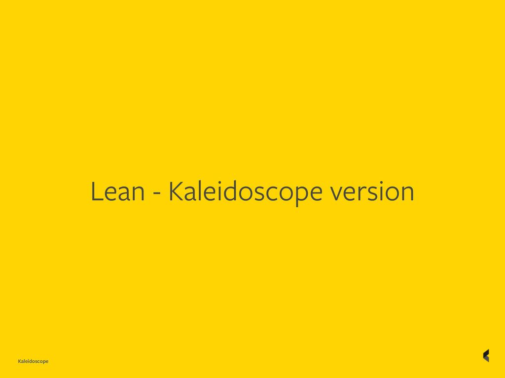 Kaleidoscope Lean - Kaleidoscope version