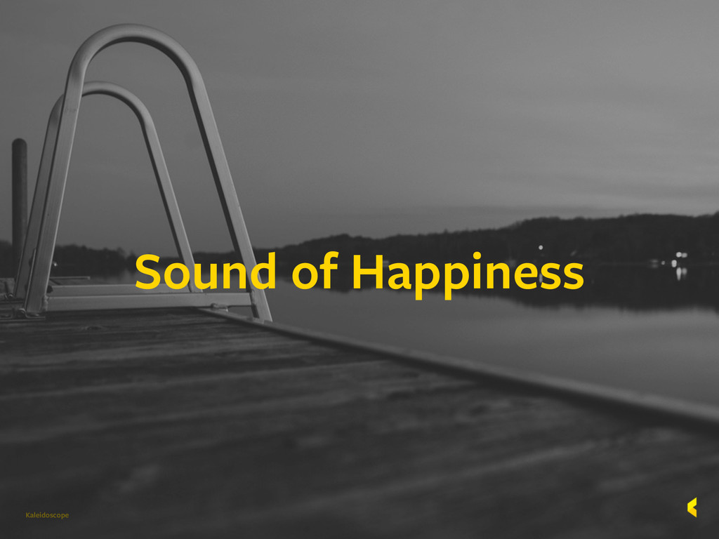 Kaleidoscope Sound of Happiness