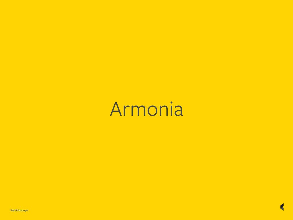 Kaleidoscope Armonia