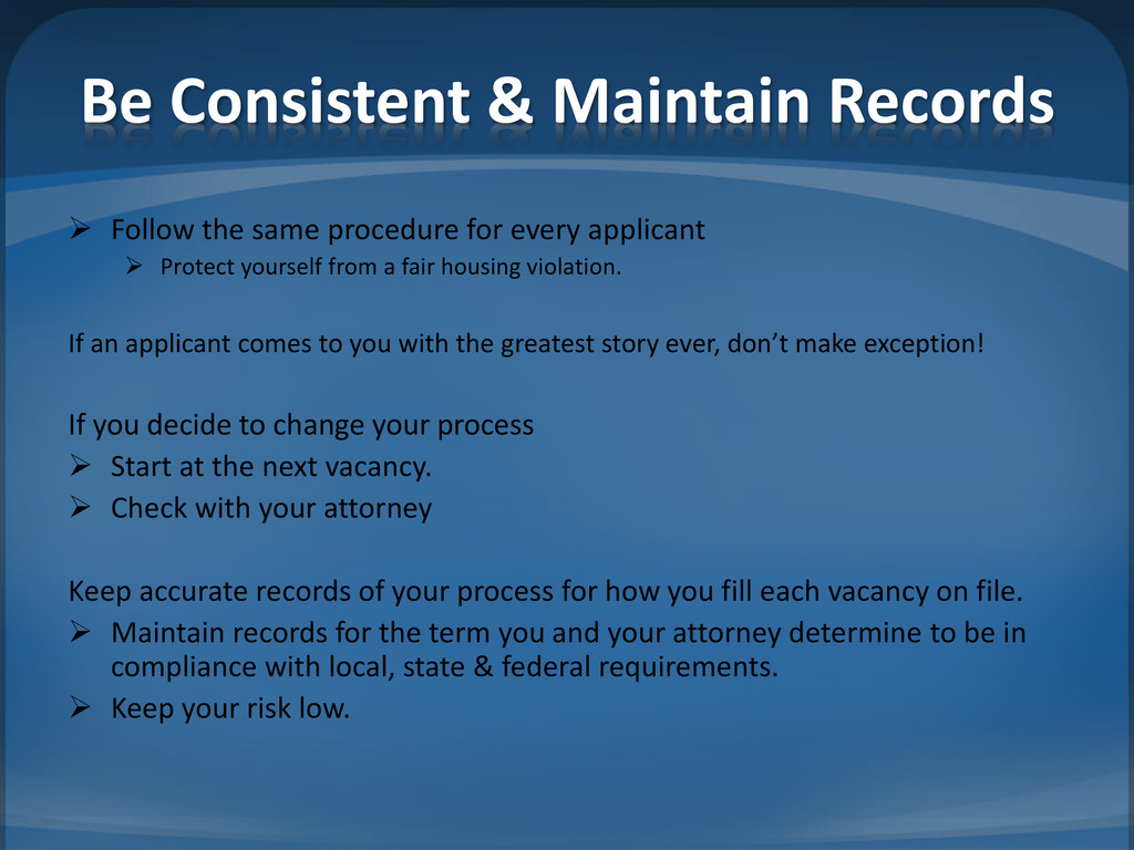 Be Consistent & Maintain Records  Follow the s...