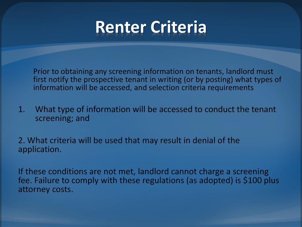 Renter Criteria Prior to obtaining any screenin...