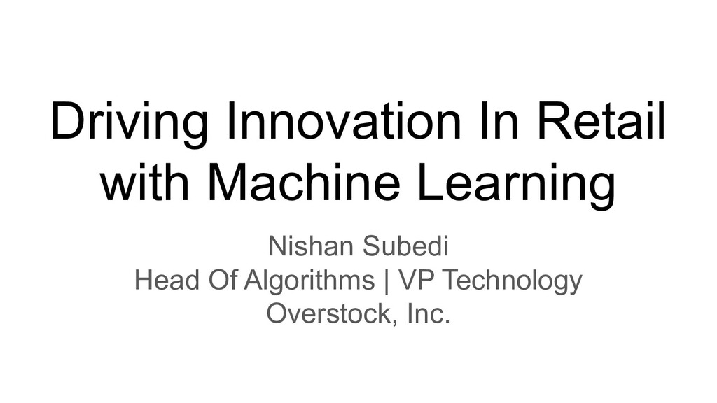 Driving Innovation In Retail with Machine Learn...
