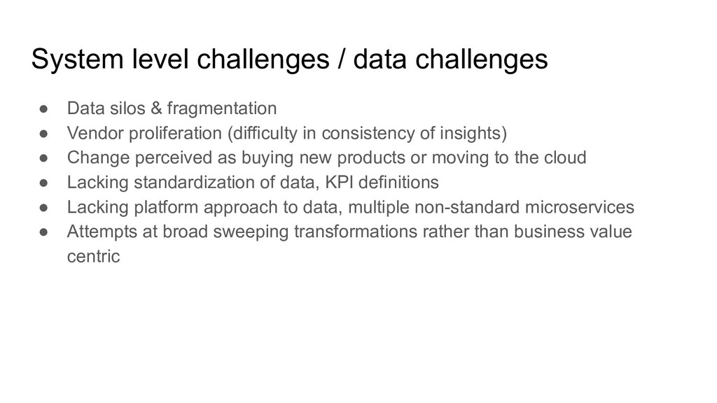 System level challenges / data challenges ● Dat...