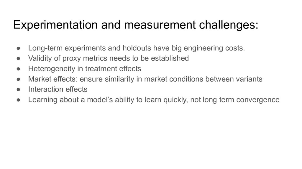 Experimentation and measurement challenges: ● L...