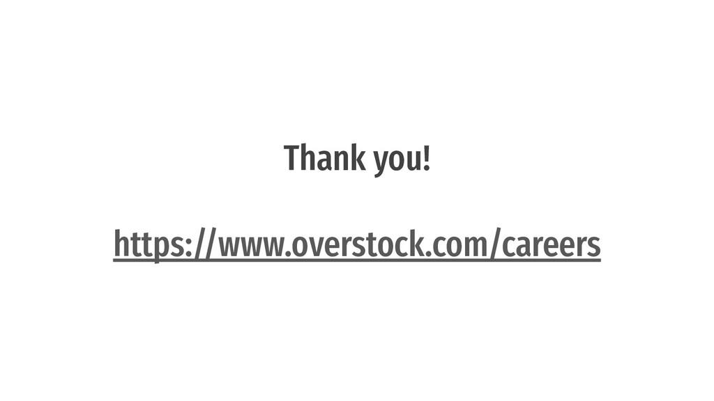 Thank you! https://www.overstock.com/careers