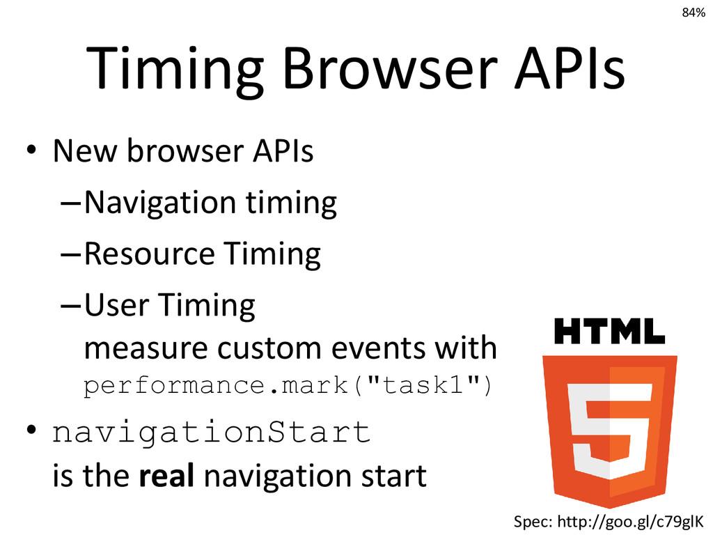Timing Browser APIs • New browser APIs –Navigat...