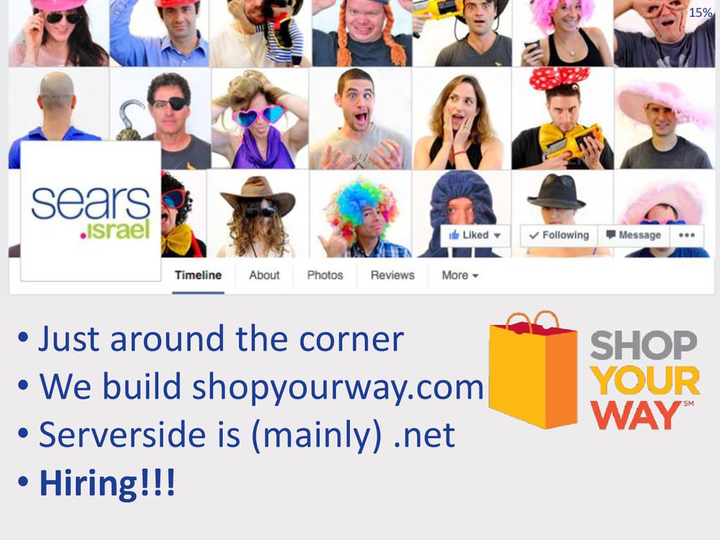• Just around the corner • We build shopyourway...
