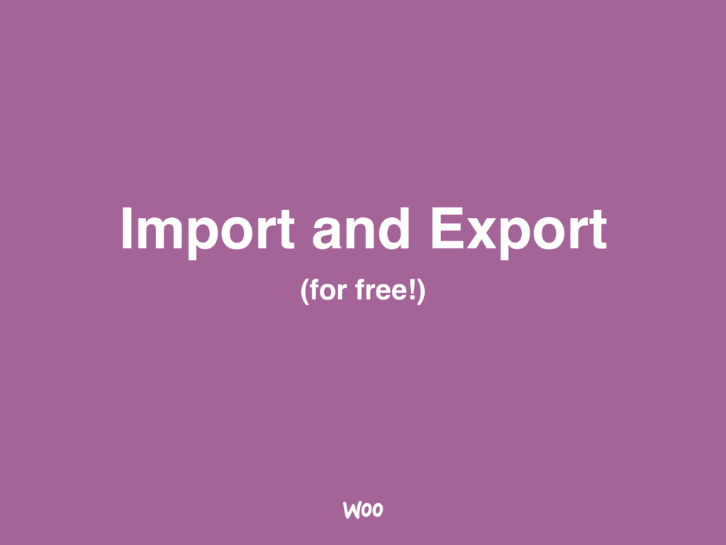 Import and Export (for free!)