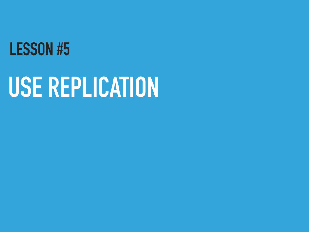 USE REPLICATION LESSON #5