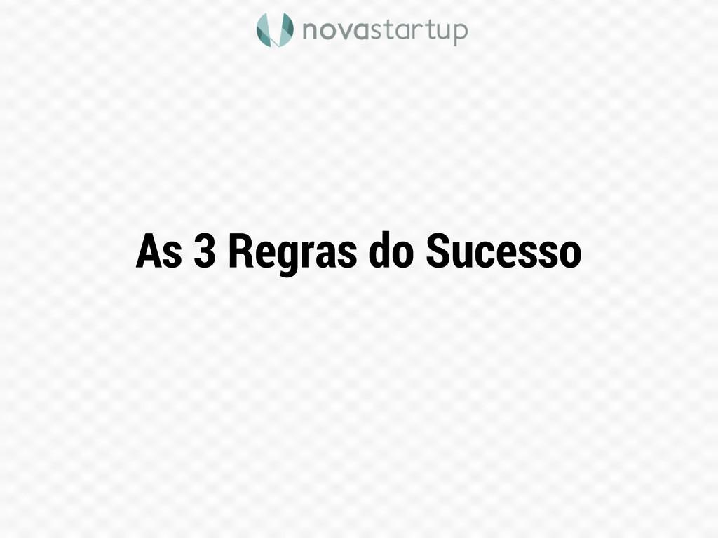 As 3 Regras do Sucesso