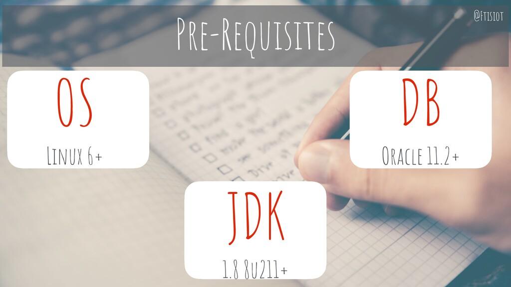 OS Linux 6+ DB Oracle 11.2+ JDK 1.8 8u211+ Pre-...
