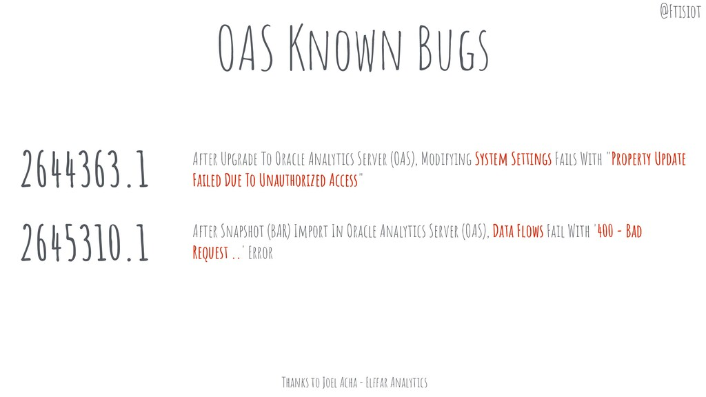 OAS Known Bugs 2644363.1 2645310.1 After Upgrad...