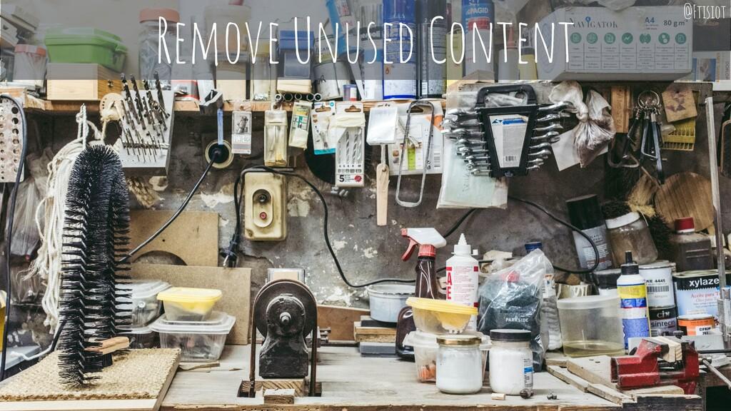 Remove Unused Content @Ftisiot