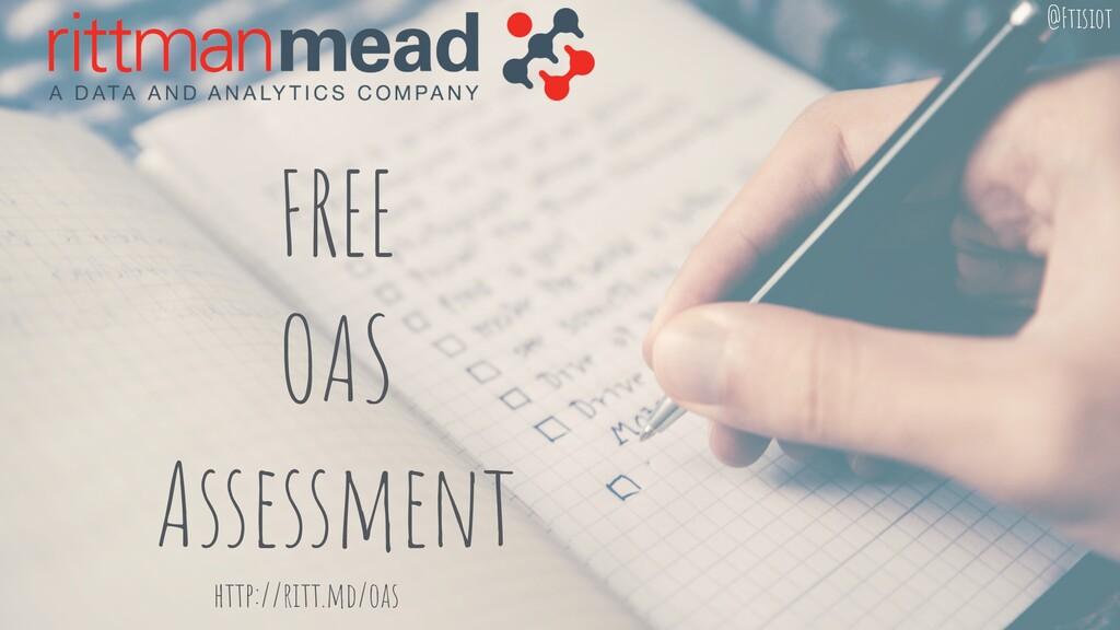 FREE OAS Assessment http://ritt.md/oas @Ftisiot