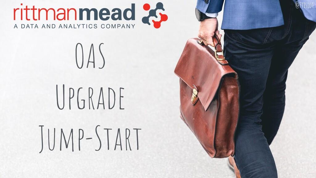OAS Upgrade Jump-Start @Ftisiot
