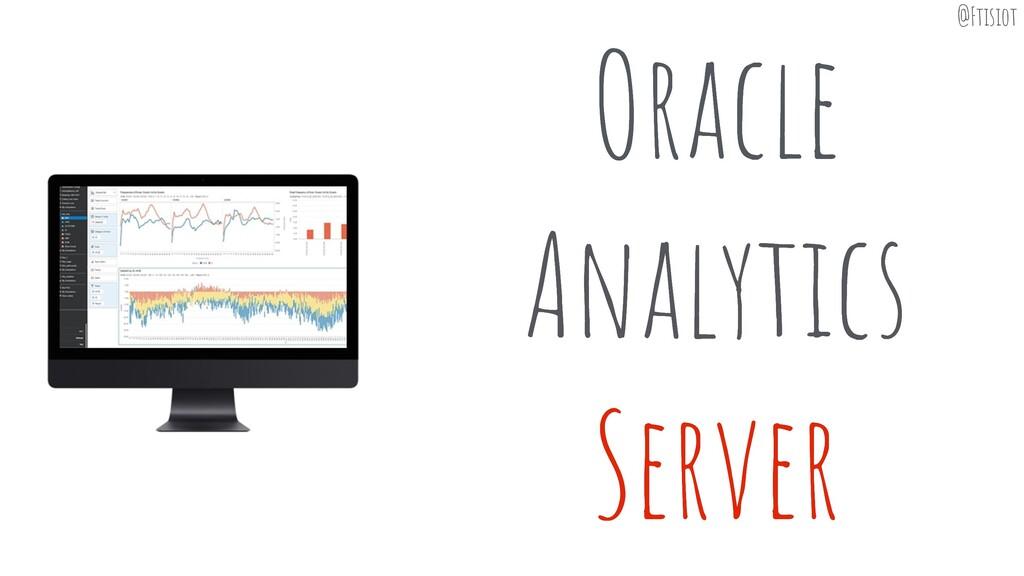 Oracle Analytics Server Oracle Analytics Server...